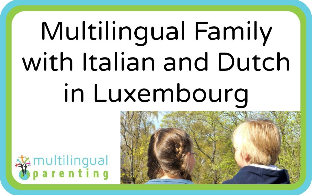 Multilingual Family with Italian and Dutch in Luxembourg