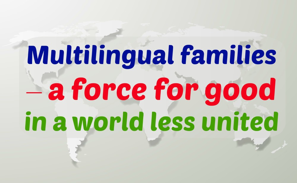 Multilingual families – a force for good in a world less united