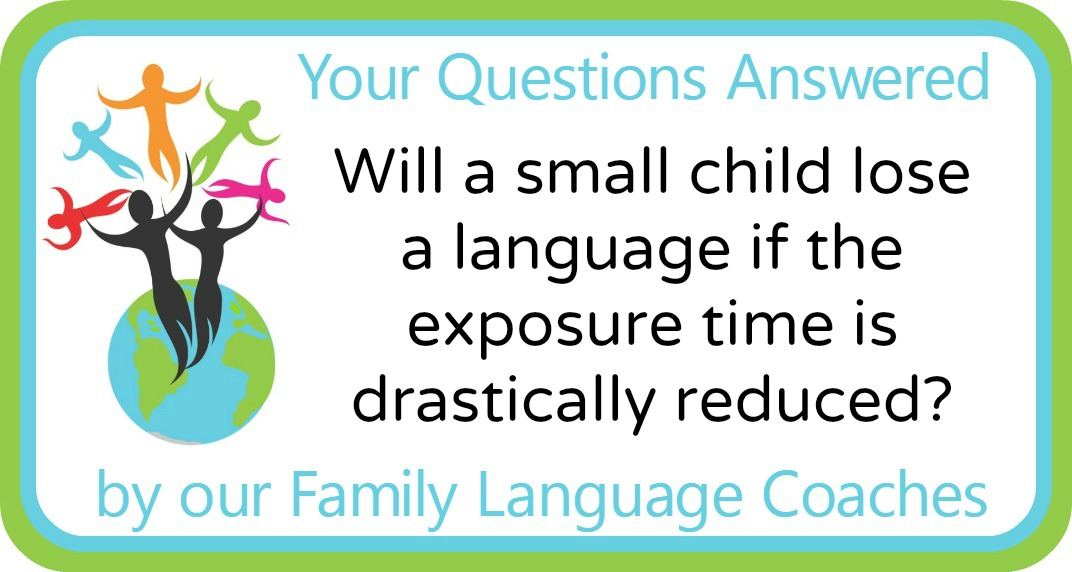 Will a small child lose a language if the exposure time is drastically reduced?