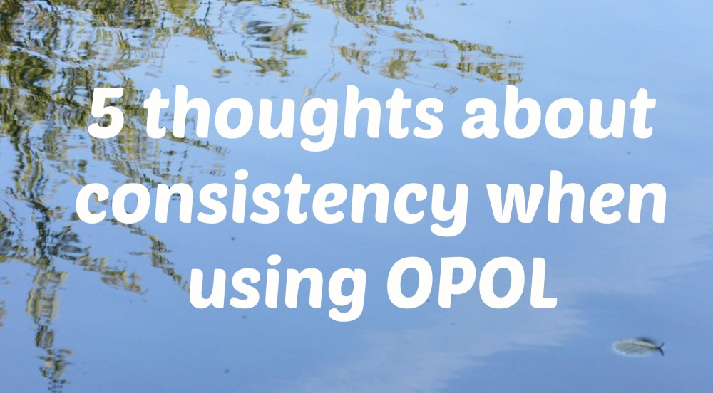 5 thoughts about consistency when using OPOL (one parent, one language)