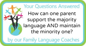 Q&A: How can one parent support the majority language while maintaining the minority one?