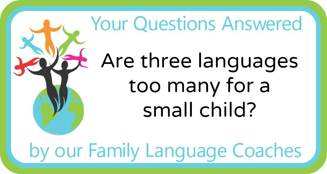 Q&A: Are three languages too many for a small child?