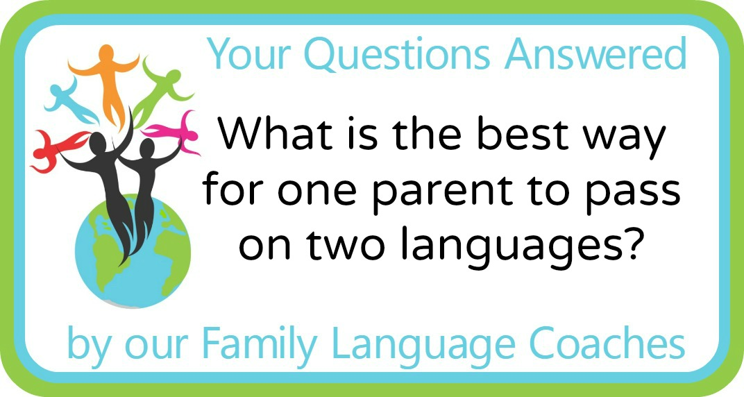 What is the best way for one parent to pass on two languages?