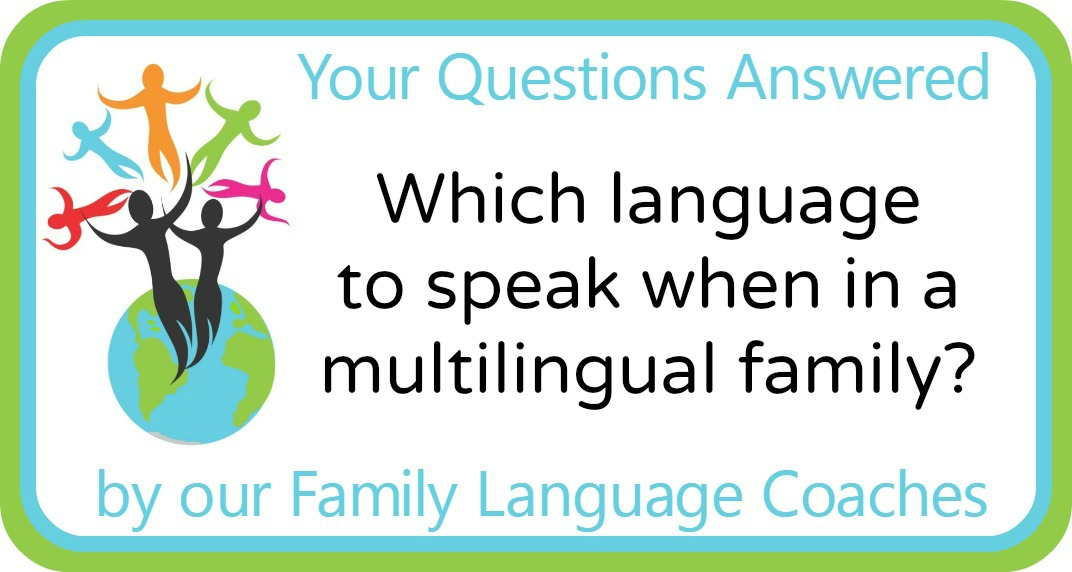 Which language to speak when in a multilingual family?