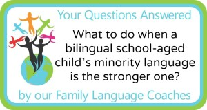 Q&A: What to do when a bilingual school-aged child's minority language is the stronger one?
