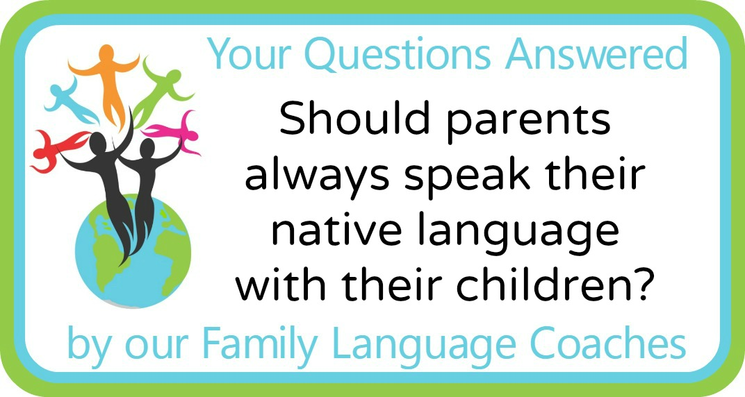 Should parents always speak their native language with their children?