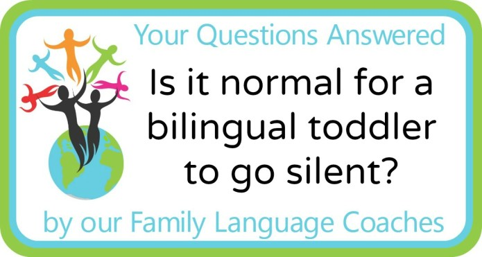 Is it normal for a bilingual toddler to go silent?