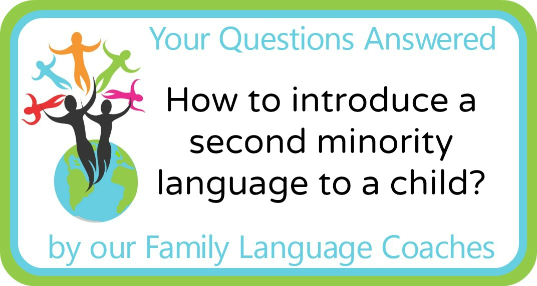 Q&A: How to introduce a second minority language to a child?