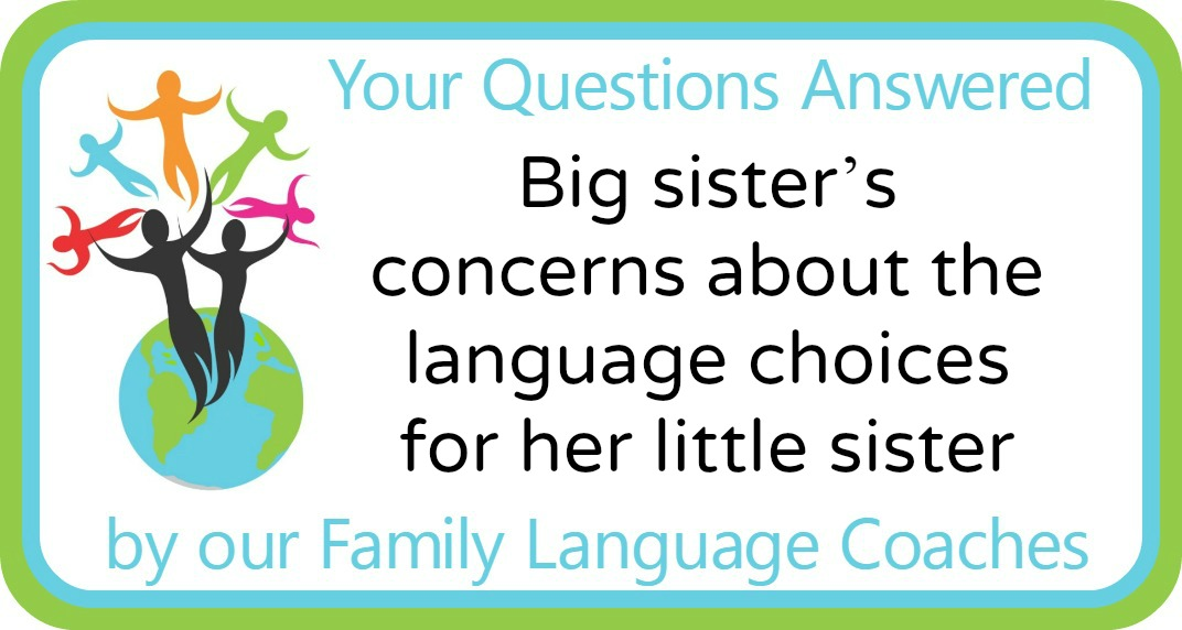 Q&A: Big sister's concerns about the language choices for her little sister
