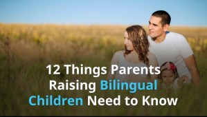 12 things parents raising bilingual children need to know VIDEO