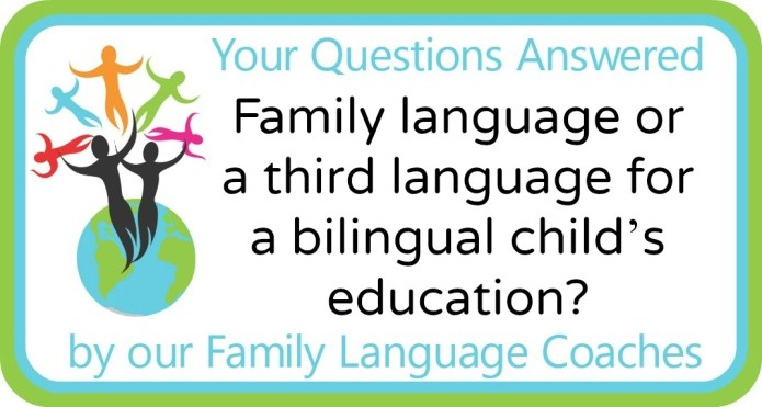 Family language or a third language for a bilingual child's education?