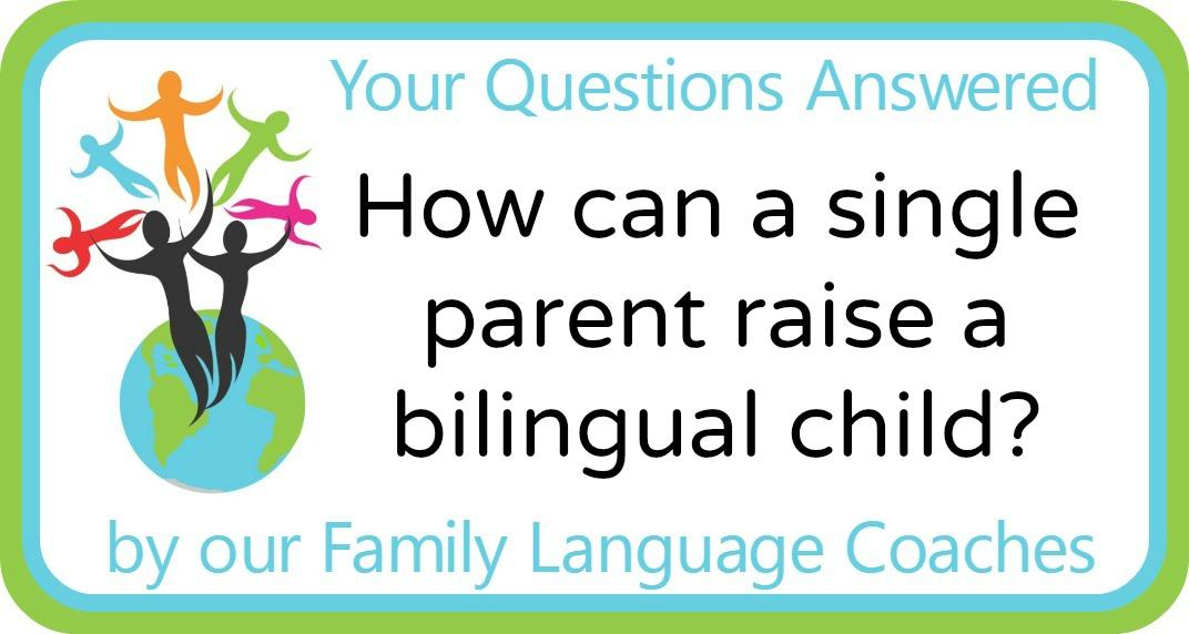How can a single parent raise a bilingual child?