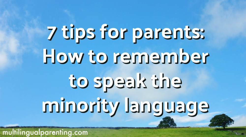 7 tips for parents: How to remember to speak the minority language