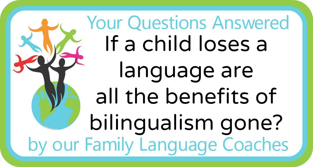 If a child loses a language are all the benefits of bilingualism gone?