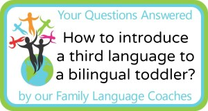 Q&A: How to introduce a third language to a bilingual toddler?
