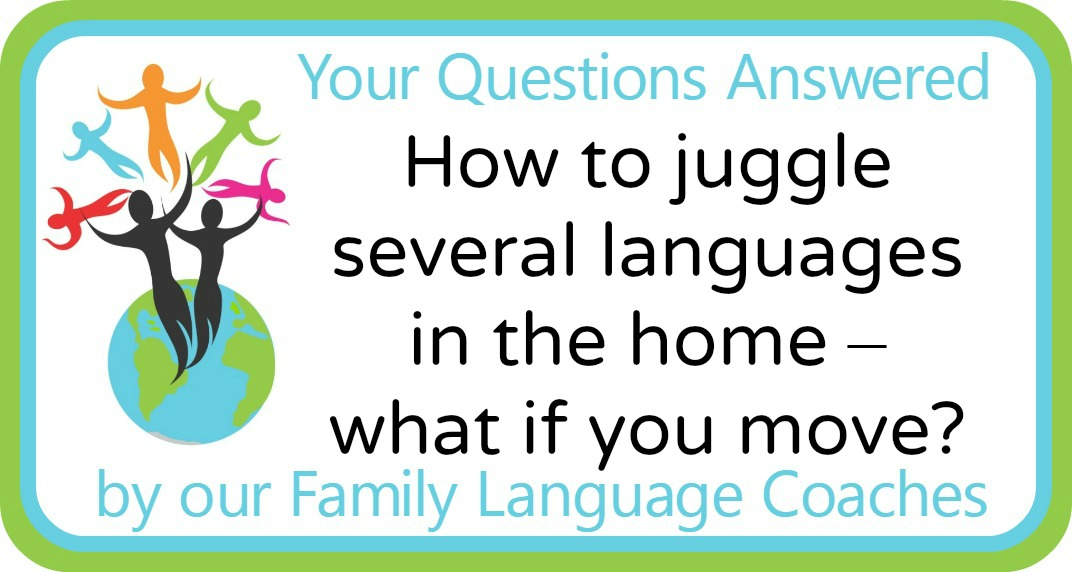 Q&A: How to juggle several languages in the home – what if you move?