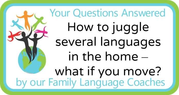How to juggle several languages in the home – what if you move?