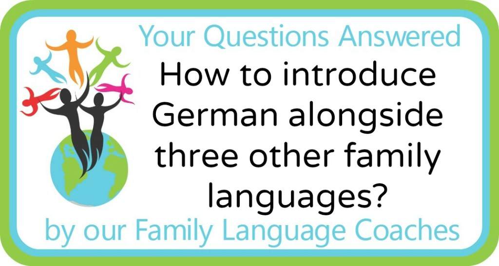 How to introduce German alongside three other family languages?