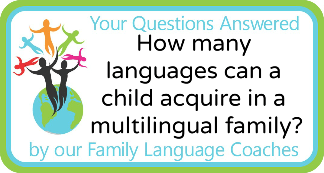 Q&A: How many languages can a child acquire in a multilingual family?