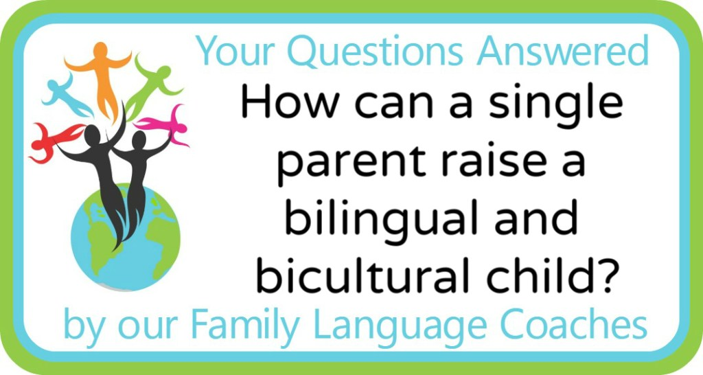 How can a single parent raise a bilingual and bicultural child?