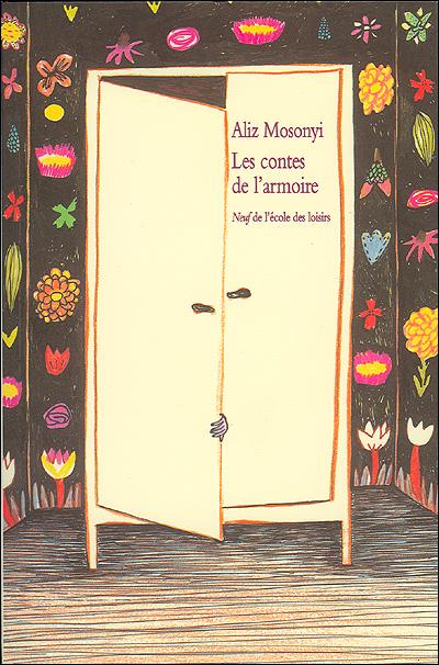 Aliz Mosonyi - Les contes de l'armoire