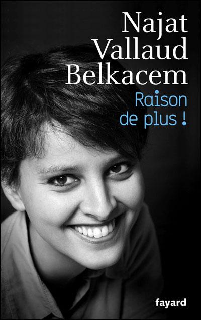 Raison de Plus, le livre signé Najat Vallaud-Belkacem