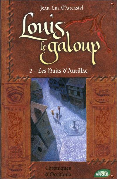 Louis le Galoup, tome 1 : Le village au bout du monde - Jean-Luc Marcastel