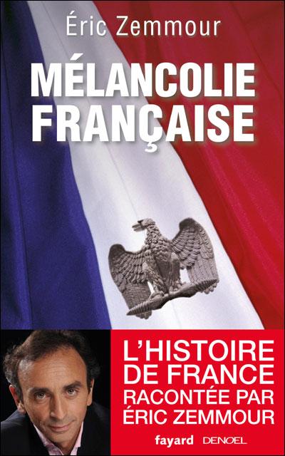 Melancolie francaise (Eric Zemmour, 2010)