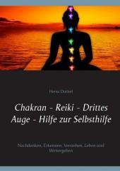 Chakran - Reiki - Drittes Auge - Hilfe zur Selbsthilfe