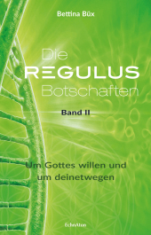 Die Regulus-Botschaften, Bd.2