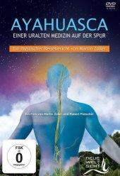 AYAHUASCA. Einer uralten Medizin auf der Spur, 1 DVD