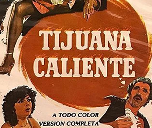 Tijuana Caliente (1981)