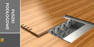 Puszki podłogowe metalowe