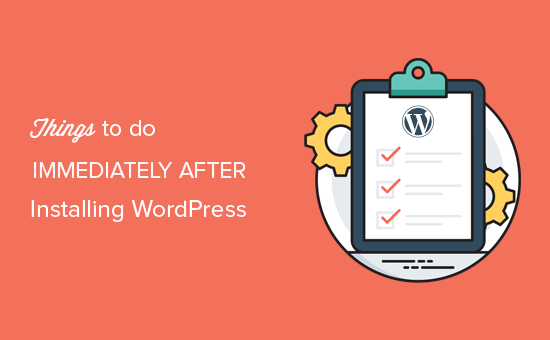 Most Important Things to Do After Installing WordPress