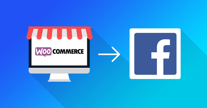 Connect your WooCommerce Store with Facebook and Drive Sales