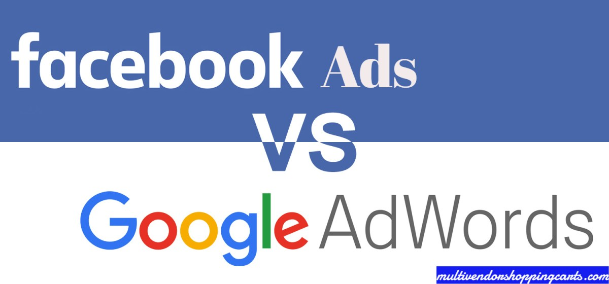 Facebook Ads vs Google AdWords for eCommerce