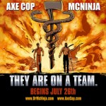 Axe Cop and Dr. McNinja – THEY ARE ON A TEAM