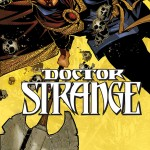 "Jason Aaron and Chris Bachalo Get Weird With New ""Doctor Strange"" Series"