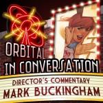 Orbital In Conversation – Director's Commentary: Mark Buckingham on Fairest [Podcast]
