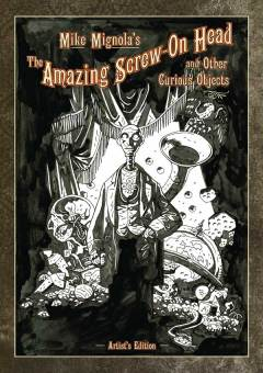 The Amazing Screw-On Head and Other Curious Objects (Artist's Edition cover)