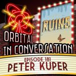 Orbital In Conversation – Episode 181: Exploring The Ruins with Peter Kuper