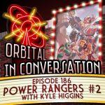 Orbital In Conversation – Episode 186: Power Rangers #2 with Kyle Higgins