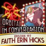 Orbital In Conversation – Episode 197: Talking Freaks & Geeks with Faith Erin Hicks