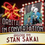 Orbital In Conversation – Episode 199: Rabbiting About Usagi Yojimbo with Stan Sakai