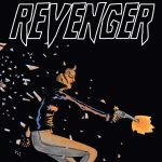 "Death Wish, Punisher and Teen Angst Collide in ""Revenger"""