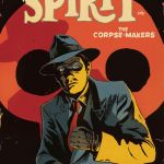 """Will Eisner's The Spirit: The Corpse-Makers"" #1"