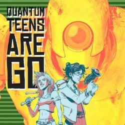 quantum teens are go featured