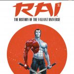 "Exclusive: ""Rai: The History of the Valiant Universe"" #1 from Roberts and Portela Arrives in June"
