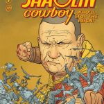 """""""Shaolin Cowboy: Who'll Stop the Reign?"""" #1"""