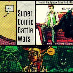 Super Comic Battle Wars #3